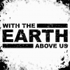 Crowd Funding Flash: With the Earth Above Us