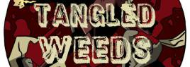Crowd Funding Flash: Tangled Weeds