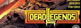 Dead Legends #1 (Review) Hiding In Plain Sight
